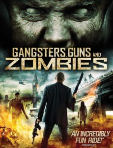 Gangsters, Guns & Zombies Poster 3